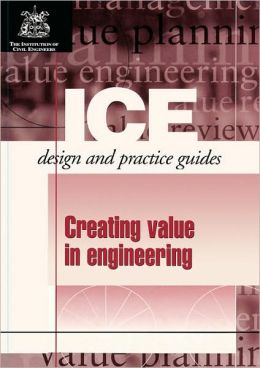 Creating Value in Engineering: Ice Design and Practice Guide