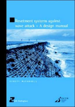 Revetment Systems Against Wave Attack - A Design Manual