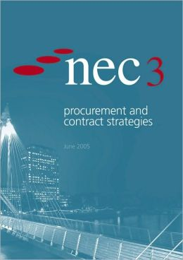 NEC3: Procurement and Contract Strategies - rev. ed. (Dec 2009)