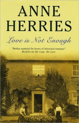 Love Is Not Enough Anne Herries