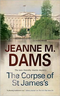 The Corpse of St James's (Dorothy Martin Series #12)