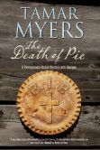 The Death of Pie: the New Pennsylvania Dutch mystery by Tamar Myers