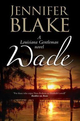 Wade: A Louisiana Gentlemen Novel