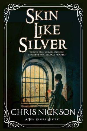 Skin Like Silver: A Tom Harper Victorian police procedural