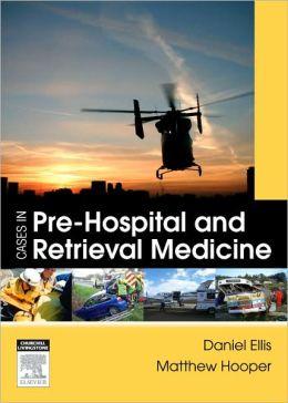 Cases in Pre-hospital and Retrieval Medicine