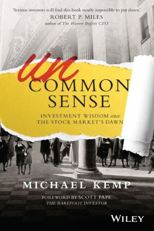 Uncommon Sense: Investment Wisdom Since the Stock Market's Dawn
