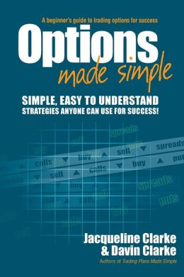 Options Made Simple: A Beginner's Guide to Trading Options for Success