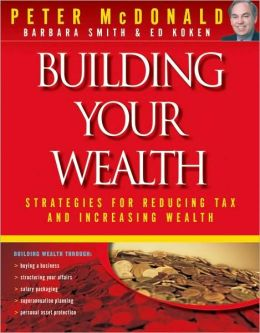 Building Your Wealth: Strategies for Reducing Tax and Increasing Wealth