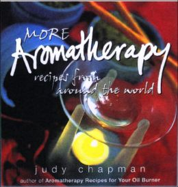 More Aromatherapy Recipes from around the World with Music CD
