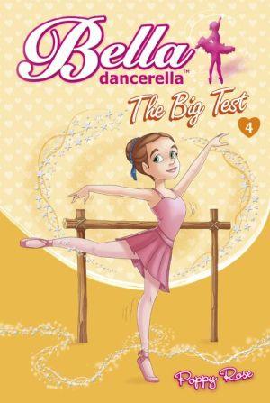 Bella Dancerella: The Big Test