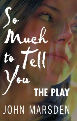 So Much to Tell You: The Play: A Performance Version