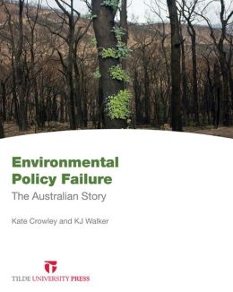 Environmental Policy Failure: The Australian Story