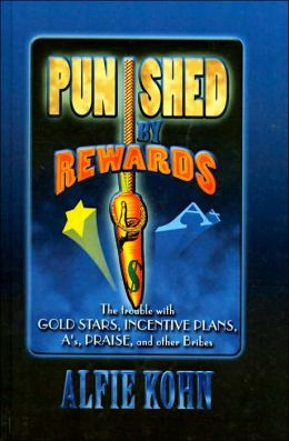 Punished by Rewards: The Trouble with Gold Stars, Incentive Plans