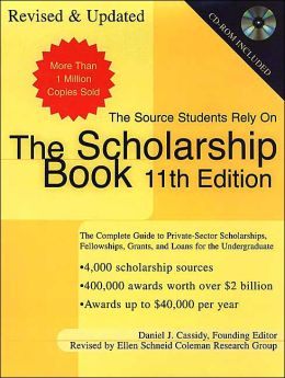 The Scholarship Book: The Complete Guide to Private-Sector Scholarships, Grants, and Loans for Undergraduates (5th ed (Paper)) Daniel J. Cassidy