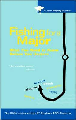 Fishing for a Major: What You Need to Know Before You Declare (Students Helping Students Series)