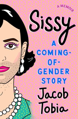 Sissy: A Coming-of-Gender Story