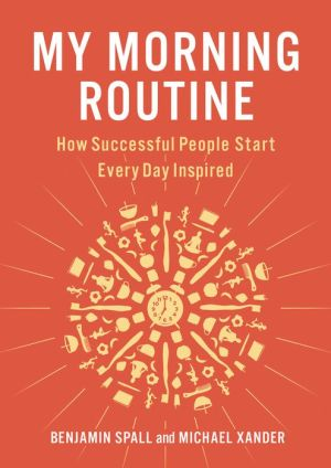 Book My Morning Routine: How Successful People Start Every Day Inspired