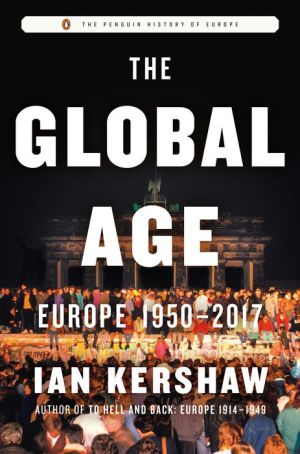 The Global Age: Europe 1950-2017 Hardcover