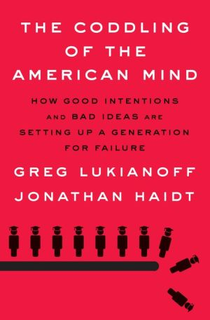 Book The Coddling of the American Mind: How Good Intentions and Bad Ideas Are Setting Up a Generation for Failure