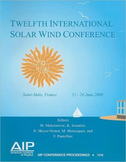 Twelfth International Solar Wind Conference