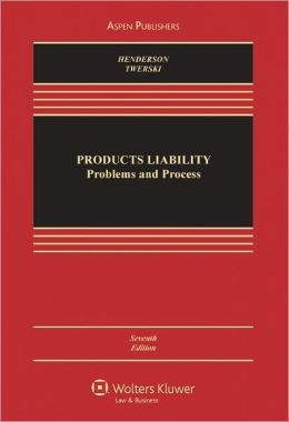 Products Liability: Problems & Process