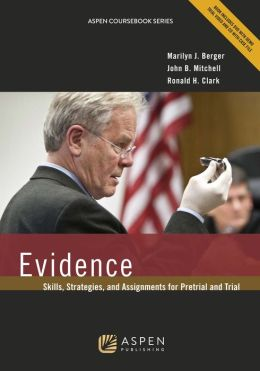 Evidence: Skills Strategies & Assignments for Pretrial & Trial