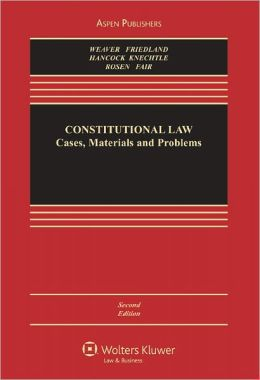 Constitutional Law: Cases Materials & Problems, Second Edition