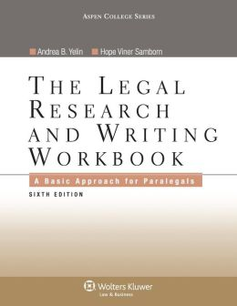 Legal Research and Writing Workbook: A Basic Approach for Paralegals, Sixth Edition