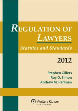 Regulation of Lawyers, 2012 Statutory Supplement