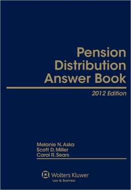 Pension Distribution Answer Book, 2012 Edition