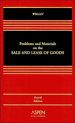 Problems & Materials on the Sale & Lease of Goods, Fourth Edition