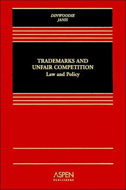 Trademarks and Unfair Competition: Law and Policy