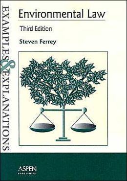 Environmental Law: Examples & Explanations, Third Edition