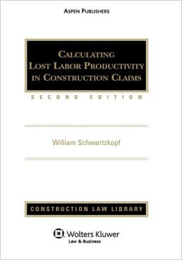 Calculating Lost Labor Productivity In Construction Claims, Second Edition