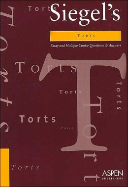 Torts: Siegel's Series