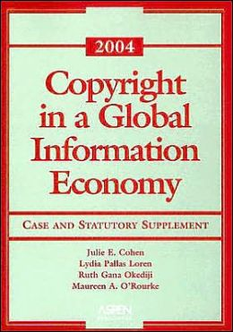 Copyright in A Global Information EConomy 2004 Supplement