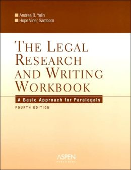 The Legal Research and Writing Workbook: A Basic Approach for Paralegals, Fourth Edition