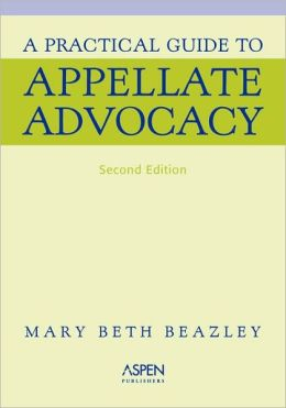 A Practical Guide to Appellate Advocacy, Second Edition