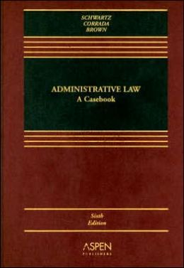 Administrative Law: A Casebook, Sixth Edition