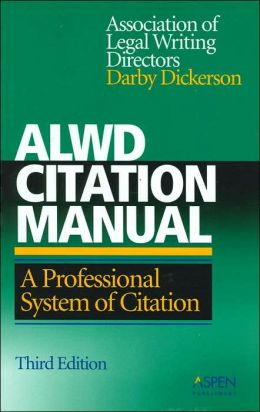 ALWD Citation Manual: A Professional System of Citation, Third Edition