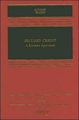 Secured Credit: A Systems Approach, Fifth Edition