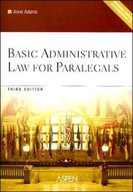 Basic Administrative Law for Paralegals, Third Edition