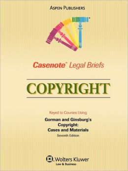 Casenote Legal Briefs: Copyright