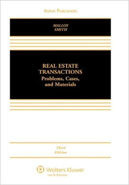 Real Estate Transactions: Problems, Cases, and Materials, Third Edition