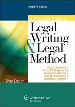 A Practical Guide to Legal Writing And Legal Method, Third Edition