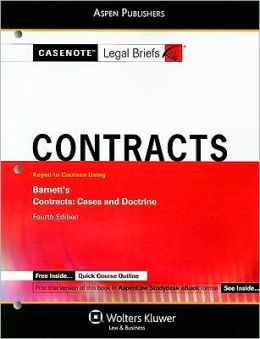 Casenote Legal Briefs: Contracts, Keyed to Barnett's Contracts, 4th Ed.