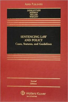 Sentencing Law and Policy: Cases, Statutes, and Guidelines, Second Edition