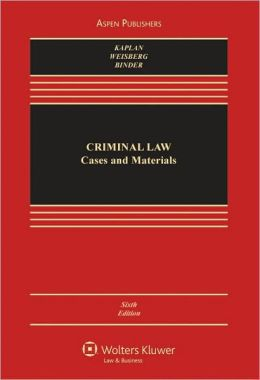 Criminal Law: Cases and Materials, Sixth Edition