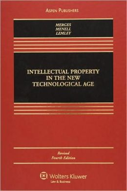 Intellectual Property in New Technological Age, Revised Fourth Edition