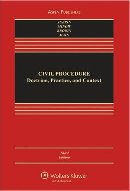 Civil Procedure: Doctrine, Practice, and Context, Third Edition